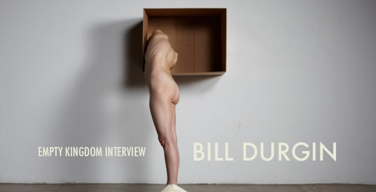 Art Blog - Bill Durgin - Empty Kingdom