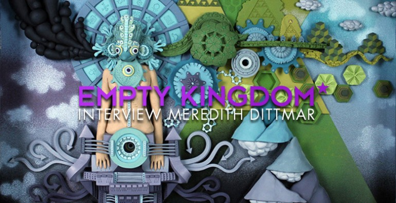 art blog - Meredith Dittmar - Empty Kingdom