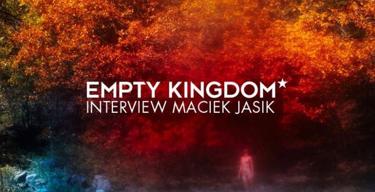 art blog - Maciek Jasik - Empty Kingdom