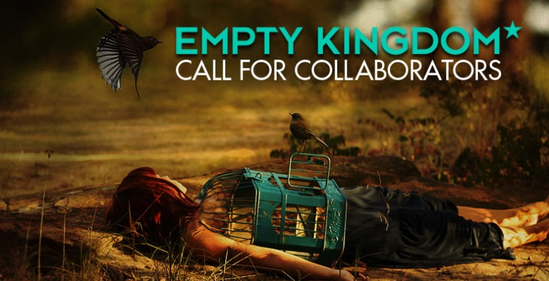 art blog - Call for Collaborators - empty kingdom