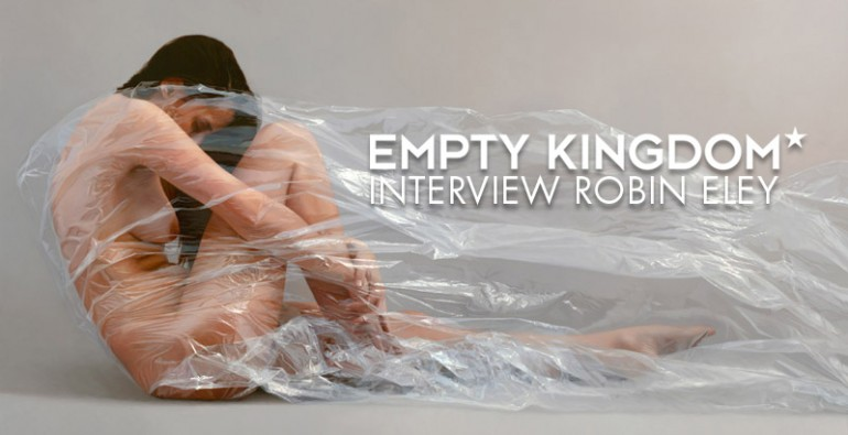 art blog - Robin Eley - Empty Kingdom