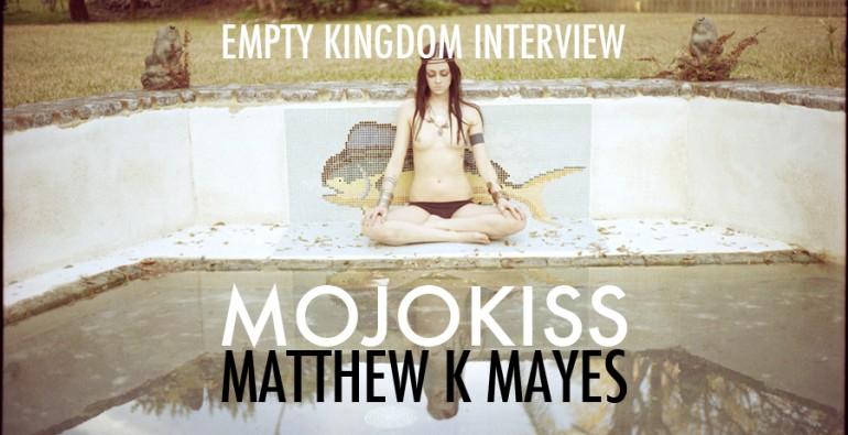EKI_Matthew K. Mayes Mojokiss