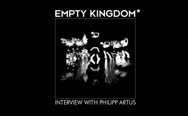 Art Blog - Philipp Artus - Empty Kingdom