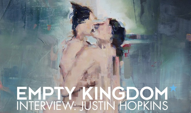 Justin Hopkins - Empty Kingdom - Art Blog